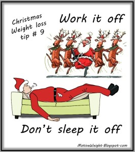 Christmas weight loss tip 9 - MotiveWeight.Blogspot.com