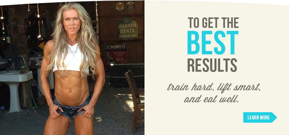 To get the best results, train hard, train smart, and eat well